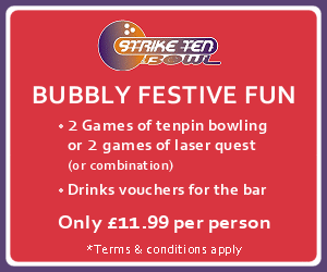 Strike Ten Bowl. BUBBLY FESTIVE FUN. 2 games of tenpin bowling or 2 games of laser quest (or combination). Drinks vouchers for the bar. Only £11.99 per person.