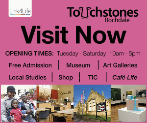 Touchstones ROchdale. Visit Now. Opening times: Tuesday - Saturday 10am - 5pm. Free admission, museum, art galleries, local studies, shop, TIC, Cafe Life.