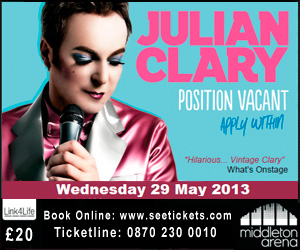 Julian Clary, Position Vacant Apply Within. Wednesday 29 May 2013 at Middleton Arena.