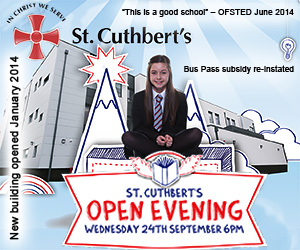 "St Cuthbert's Open Evening on Wednesday 24th September 2014 at 6pm. ""This is a good school"" – OFSTED June 2014. New building opened January 2014. Bus Pass subsidy re-instated."