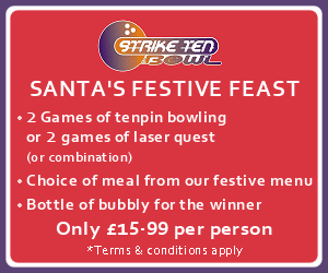 Strike Ten Bowl. SANTA'S FESTIVE FEAST. 2 games of tenpin bowling or 2 games of laser quest (or combination). Choice of meal from our festive menu. Bottle of bubbly for the winner. All this for only £15.99 per person.