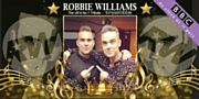 Live Music: Robbie Williams UK's No.1 Tribute