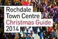 Rochdale Town Centre Christmas Guide 2014