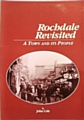 Rochdale Revisited Volume 1. A Town and its People, by John Cole