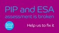 Employment Support Allowance (ESA) and Personal Independence Payments (PIP)